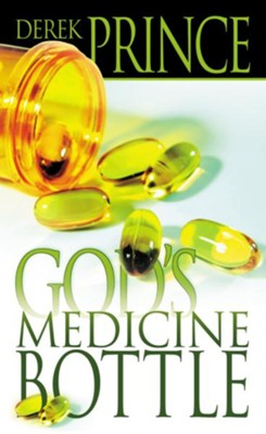God's Medicine Bottle - eBook  -     By: Derek Prince