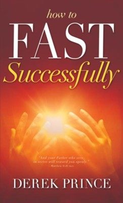 How to Fast Successfully - eBook  -     By: Derek Prince