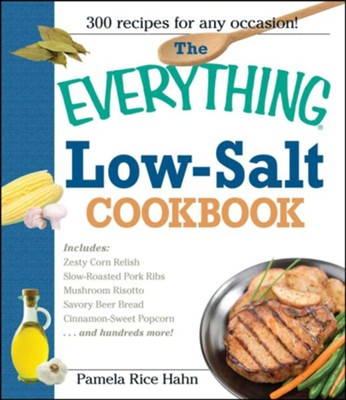 The Everything Low-Salt Cookbook              -     By: Pamela Rice Hahn