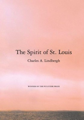 The Spirit of St. Louis  -     By: Charles A. Lindbergh
