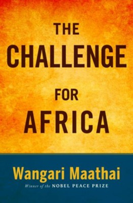 The Challenge for Africa - eBook  -     By: Wangari Maathai