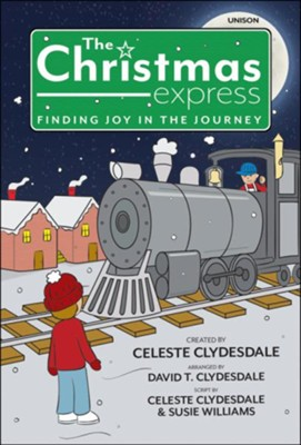 The Christmas Express, Choral Book   -     By: Celeste Clydesdale, David T. Clydesdale