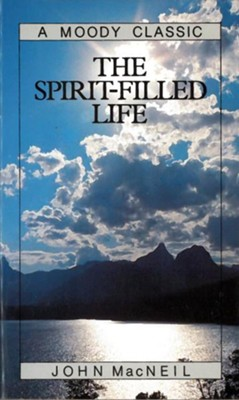 The Spirit-Filled Life / New edition - eBook  -     By: John MacNeil