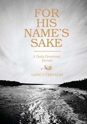 For His Name's Sake: A Daily Devotional Journal - eBook  -     By: Nancy Cretacci