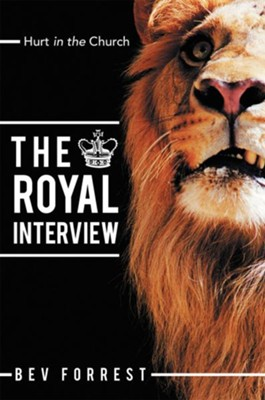 The Royal Interview: Hurt in the Church - eBook  -     By: Bev Forrest