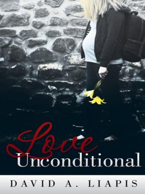 Love Unconditional - eBook  -     By: David Liapis