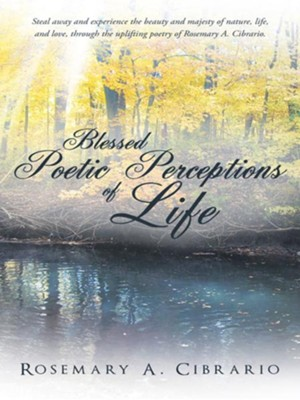 Blessed Poetic Perceptions of Life - eBook  -     By: Rosemary Cibrario