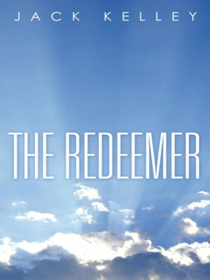 The Redeemer - eBook  -     By: Jack Kelley