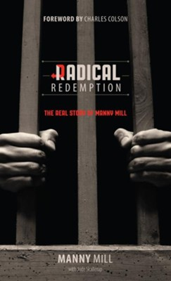 Radical Redemption: The Real Story of Manny Mill / New edition - eBook  -     By: Manny Mill, Charles Colson