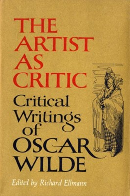 The Artist As Critic: Critical Writings of Oscar Wilde - eBook  -     Edited By: Richard Ellmann     By: Richard Ellmann(Ed.)