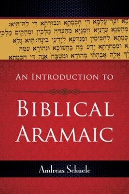 An Introduction to Biblical Aramaic - eBook  -     By: Andreas Schuele