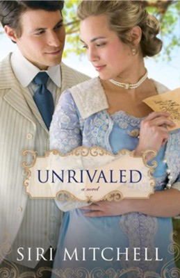 Unrivaled - eBook   -     By: Siri Mitchell