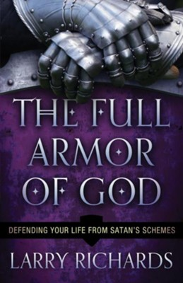 Full Armor of God, The: Defending Your Life From Satan's Schemes - eBook  -     By: Larry Richards