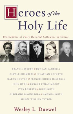 Heroes of the Holy Life - eBook  -     By: Wesley Duewel