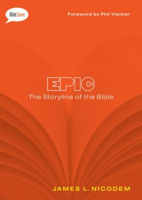 Epic: The Storyline of the Bible / New edition - eBook  -     By: James Nicodem