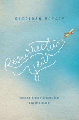 Resurrection Year: Turning Broken Dreams Into New Beginnings - eBook  -     By: Sheridan Voysey