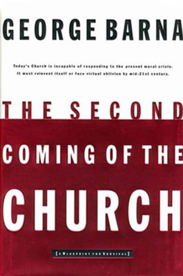 The Second Coming of the Church - eBook  -     By: George Barna