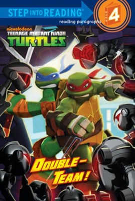 Double-Team! (Teenage Mutant Ninja Turtles)  -     By: Christy Webster     Illustrated By: Patrick Spaziante
