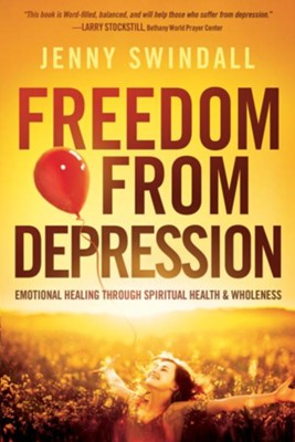 Freedom from Depression: Emotional healing through spiritual health and wholeness - eBook  -     By: Jenny Swindall