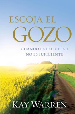 Escoja el Gozo: Porque estar feliz no es suficiente - eBook  -     By: Kay Warren
