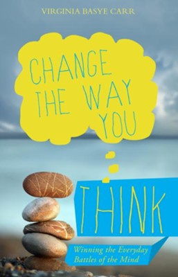 Change the Way You Think: Winning the Everyday Battles of the Mind - eBook  -     By: Virginia Basye Carr