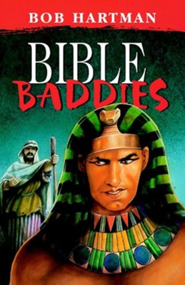 Bible Baddies - eBook  -     By: Bob Hartman