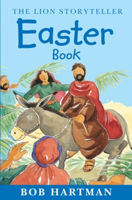 The Lion Storyteller Easter Book - eBook  -     By: Bob Hartman