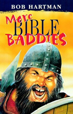 More Bible Baddies - eBook  -     By: Bob Hartman