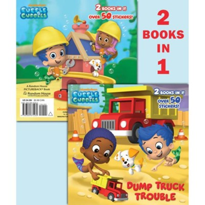 Dump Truck Trouble/Let's Build a Doghouse! (Bubble Guppies)  -     By: Mary Tillworth