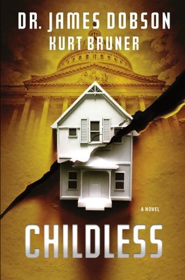 Childless: A Novel - eBook  -     By: Dr. James Dobson, Kurt Bruner