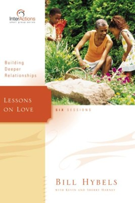Lessons on Love - eBook  -     By: Bill Hybels, Kevin G. Harney, Sherry Harney