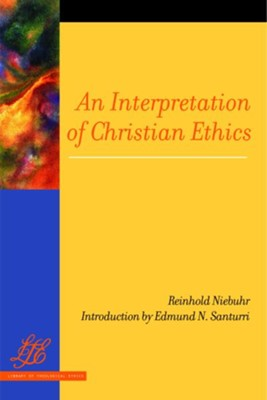 An Interpretation of Christian Ethics - eBook  -     By: Reinhold Niebuhr, Edmund N. Santurri