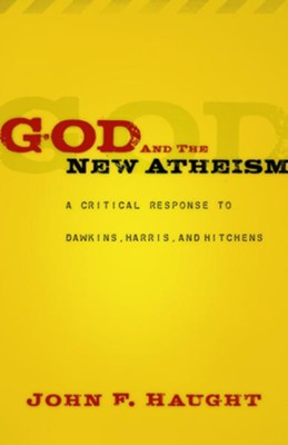 God and the New Atheism: A Critical Response to Dawkins, Harris, and Hitchens - eBook  -     By: John F. Haught