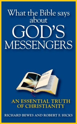 What the Bible Says about God's Messengers: An Essential Truth of Christianity - eBook  -     By: Richard Bewes, Robert Hicks