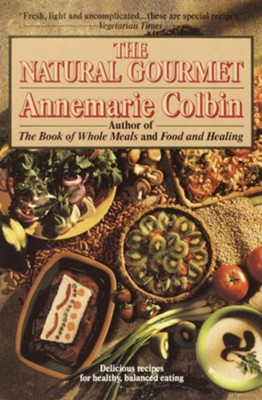 Natural Gourmet - eBook  -     By: Annemarie Colbin