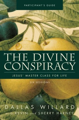 The Divine Conspiracy Participant's Guide: Jesus' Master Class for Life - eBook  -     By: Dallas Willard
