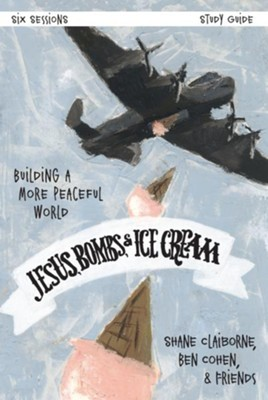 Jesus, Bombs, and Ice Cream Study Guide: Building a More Peaceful World - eBook  -     By: Shane Claiborne, Ben Cohen