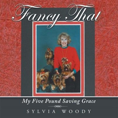 Fancy That: My Five Pound Saving Grace - eBook  -     By: Sylvia Woody