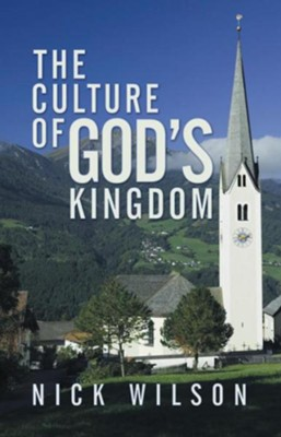 The Culture of God's Kingdom: Studies of the Beatitudes - eBook  -     By: Nick Wilson