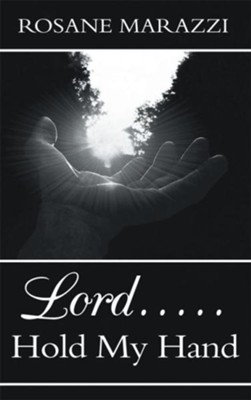 Lord.....Hold My Hand - eBook  -     By: Rosane Marazzi