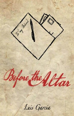 Before the Altar - eBook  -     By: Luis Garcia
