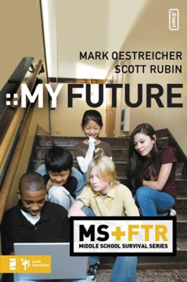 My Future - eBook  -     By: Scott Rubin, Mark Oestreicher