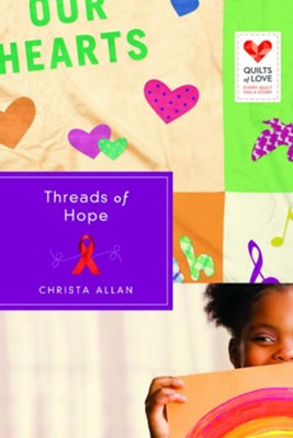 Threads of Hope: Quilts of Love Series - eBook  -     By: Christa Allan