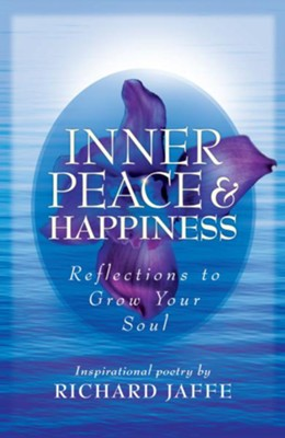 Inner Peace and Happiness: Reflections to Grow Your Soul - eBook  -     By: Richard Jaffe