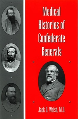Medical Histories of Confederate Generals - eBook  -     By: Jack D. Welsh