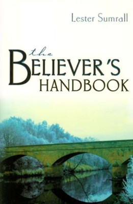 Believer's Handbook, The (5 in 1 Anthology): God's Miracle Power for Your Life - eBook  -     By: Lester Sumrall