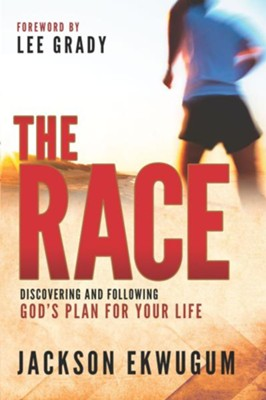The Race: Discovering and following God's plan for your life. - eBook  -     By: Jackson Ekwugum