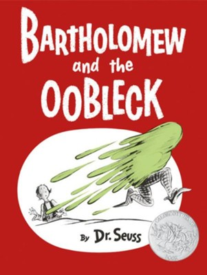 Bartholomew and the Oobleck  -     By: Dr. Seuss