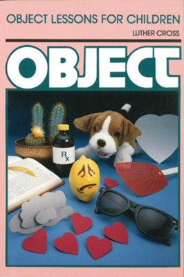 Object Lessons for Children (Object Lesson Series) - eBook  -     By: Luther Cross