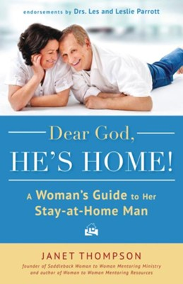 Dear God, He's Home!: A Woman's Guide to Her Stay-at-Home Man - eBook  -     By: Janet Thompson